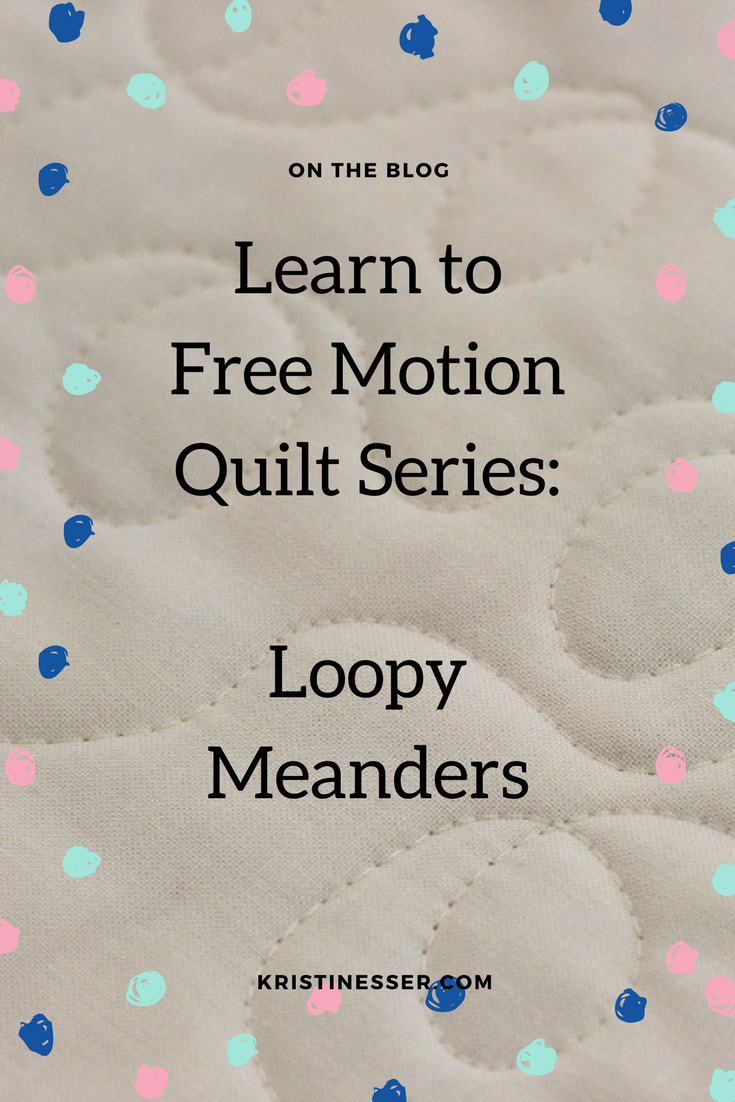 Learn to Free Motion Quilt Series: Loopy Meanders