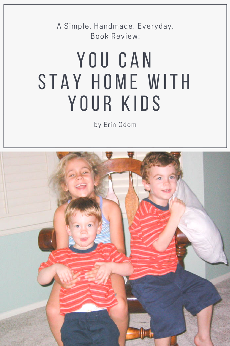 You Can Stay Home with Your Kids by Erin Odom Book Review kristinesser.com