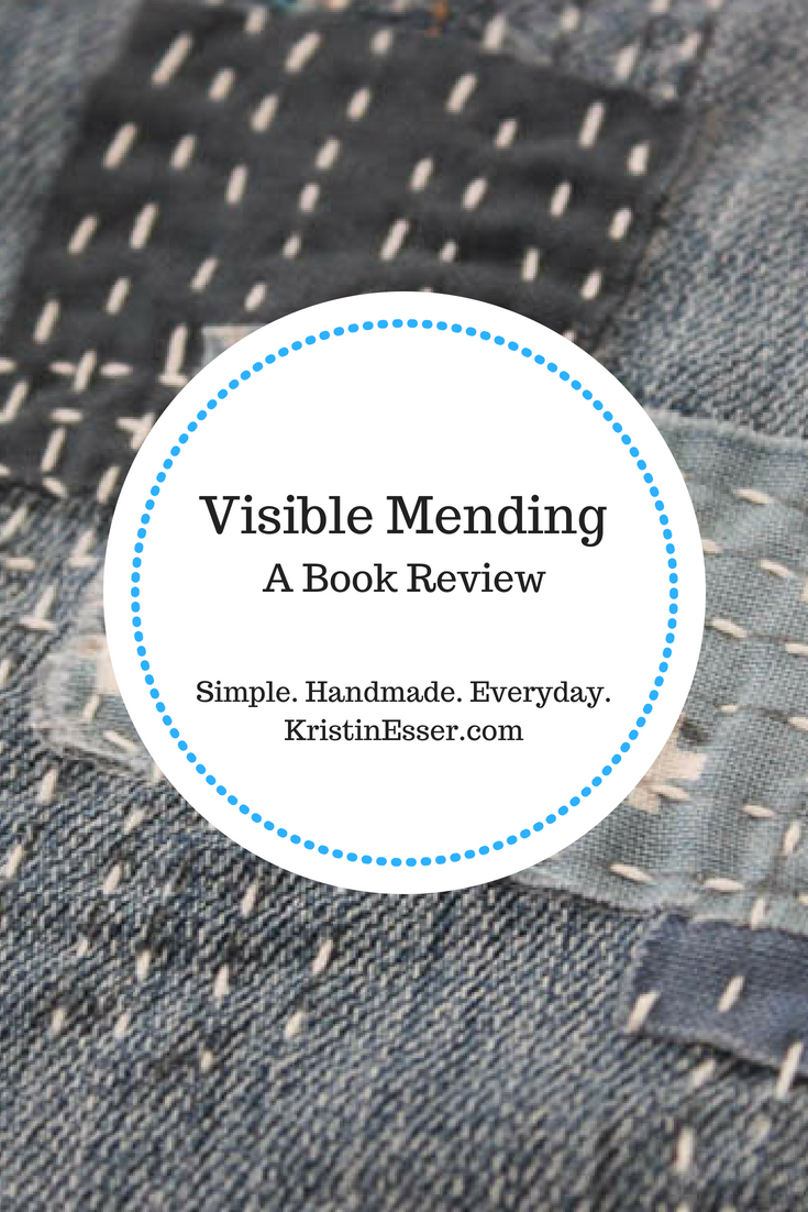 Visible Mending Book Review at Simple Handmade Everyday | kristinesser.com