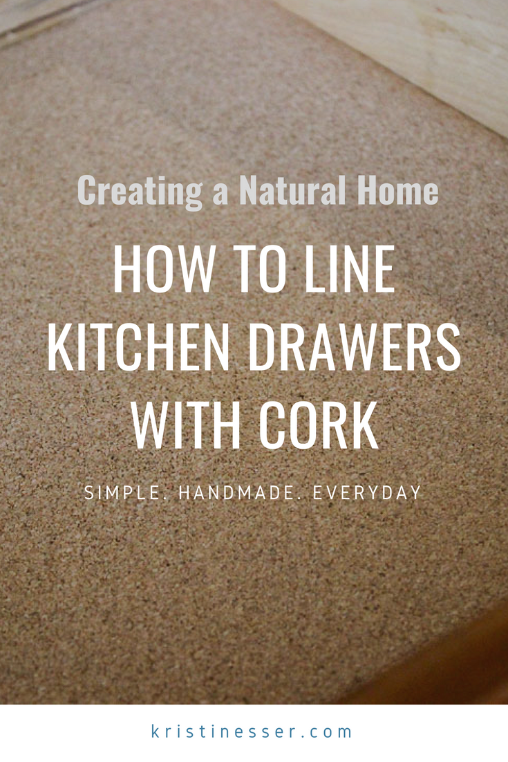 How to Line Kitchen Drawers with Cork at kristinesser.com